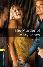 The Murder of Mary Jones, Oxford Bookworms Library ebook by Tim Vicary