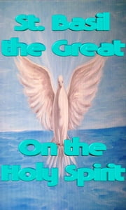 On the Holy Spirit ebook by st. Basil the great