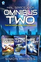 Hal Spacejock Omnibus Two - Hal Spacejock books 4-6, plus Framed ebook by Simon Haynes