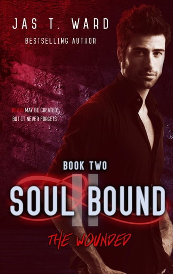Soul Bound II: The Wounded - The Soul Bound Series, #2 ebook by Jas T. Ward