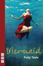Mermaid (NHB Modern Plays) ebook by Polly Teale