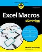 Excel Macros For Dummies ebook by Michael Alexander