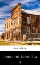 Under the Tonto Rim ebook by Zane Grey