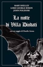 La notte di Villa Diodati eBook by