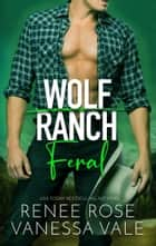 Feral ebook by Renee Rose, Vanessa Vale