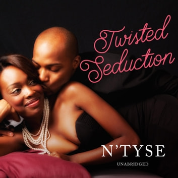 Twisted Seduction audiobook by N'Tyse