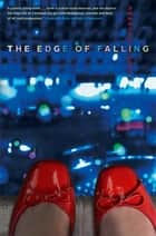 The Edge of Falling ebook by Rebecca Serle