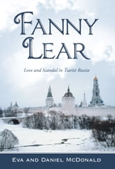 Fanny Lear - Love and Scandal in Tsarist Russia ebook by Eva McDonald; Daniel McDonald