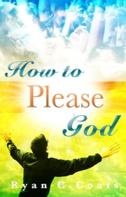 How To Please God ebook by Ryan Coats