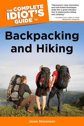 The Complete Idiot's Guide to Backpacking and Hiking ebook by Jason Stevenson