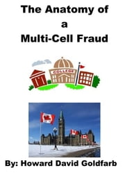The Anatomy of a Multi-Cell Fraud ebook by Howard David Goldfarb
