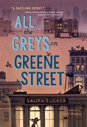 All the Greys on Greene Street 電子書 by Laura Tucker