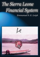 The Sierra Leone Financial System ebook by Emmanuel S. E. Leigh
