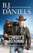 Cowboy's Reckoning (The Montana Cahills) eBook by B.J. Daniels