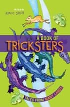 A Book of Tricksters ebook by Jon C. Stott