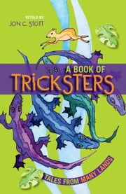 A Book of Tricksters - Tales from Many Lands ebook by Jon C. Stott