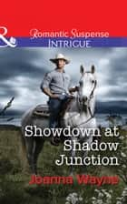 "Showdown at Shadow Junction (Mills & Boon Intrigue) (Big ""D"" Dads: The Daltons, Book 7) ebook by Joanna Wayne"