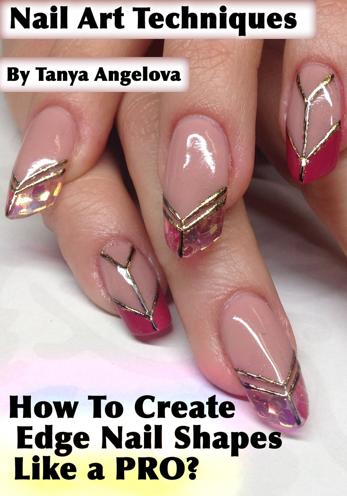 Nail Art Techniques How To Create Edge Nail Shapes Like A Pro