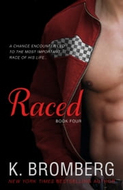 Raced - (Reading Companion to the bestselling Driven series) ebook by K. Bromberg