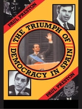 The Triumph of Democracy in Spain ebook by Paul Preston