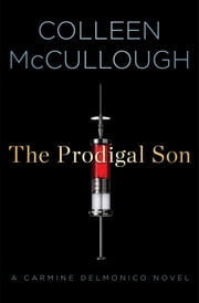 The Prodigal Son - A Carmine Delmonico Novel ebook by Colleen McCullough