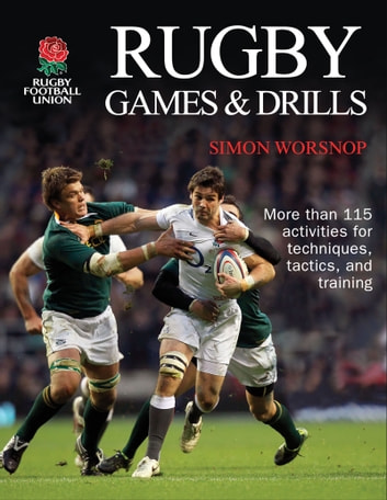 Rugby Games & Drills ebook by Rugby Football Union,Simon Worsnop