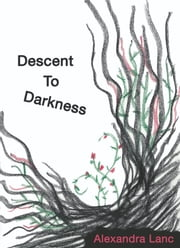 Descent To Darkness ebook by Alexandra Lanc