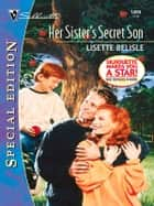 Her Sister's Secret Son ebook by Lisette Belisle