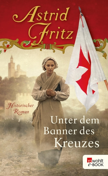 Unter dem Banner des Kreuzes ebook by Astrid Fritz,Peter Palm