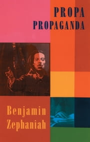 Propa Propaganda ebook by Benjamin Zephaniah
