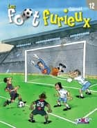 Les foot furieux Tome 12 ebook by Gurcan Gursel