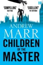 Children of the Master eBook by Andrew Marr