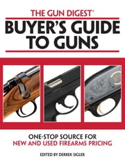 Gun Digest Buyer's Guide to Guns ebook by Ken Ramage