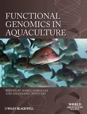 Functional Genomics in Aquaculture ebook by Marco Saroglia,Zhanjiang (John) Liu