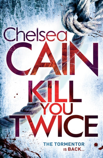 Kill You Twice: A Gretchen Lowell Novel 5 ebook by Chelsea Cain
