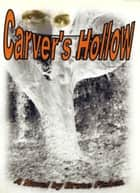 Carver's Hollow ebook by Bruce Fisher