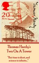 Two On A Tower, By Thomas Hardy ebook by Thomas Hardy