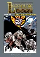 Legendlore - Volume Two: The Realm Chronicles - To Kill The Darklord ebook by Ralph Griffith, Stuart Kerr, Guy Davis,...