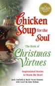 Chicken Soup for the Soul The Book of Christmas Virtues