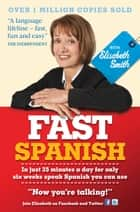 Fast Spanish with Elisabeth Smith (Coursebook) ebook by Elisabeth Smith