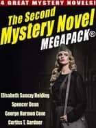The Second Mystery Novel MEGAPACK ® - 4 Great Mystery Novels ebook by Elisabeth Sanxay Holding, Spencer Dean, George Harmon Coxe,...