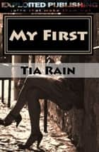 My First ebook by Tia Rain
