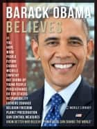 "Barack Obama Believes - Know better who believes ""Your voice can change the world"" ebook by Mobile Library"