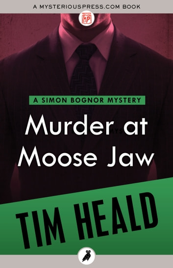 Murder at Moose Jaw eBook by Tim Heald