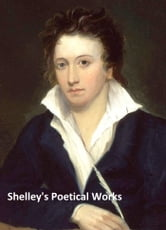 Complete Poetical Works of Percy Bysshe Shelley, all three volumes ebook by Percy Bysshe Shelley