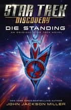 Star Trek: Discovery: Die Standing ebook by