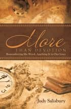 MORE THAN DEVOTION - Remembering His Word, Apply It to Our Lives ebook by Judy Salisbury