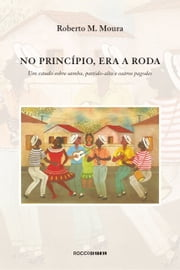 No princípio, era a roda ebook by Roberto M. Moura, Roberto DaMatta