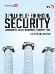 3 Pillars of Financial Security ebook by Manish Chauhan