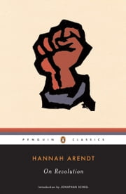On Revolution ebook by Hannah Arendt, Jonathan Schell